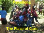 Paballong The Place of Care