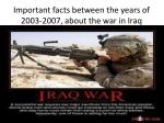 Important facts between the years of 2003-2007, about the war in Iraq