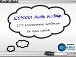 ISO14001 Audit Findings 2013 Environmental Conference By: Sylwia LaBudde