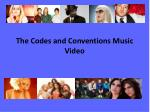 The Codes and Conventions Music Video