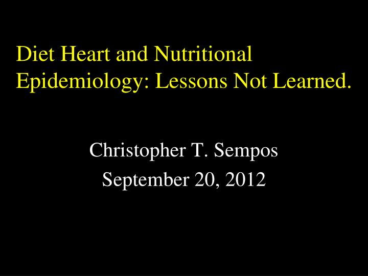 diet heart and nutritional epidemiology lessons not learned n.