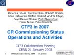 CTF3 in 2007 CR Commissioning Status Operations and Activities