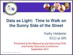 Data as Light: Time to Walk on the Sunny Side of the Street