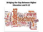 Bridging the Gap Between Higher Education and K-12