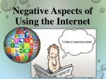 Negative Aspects of Using the Internet
