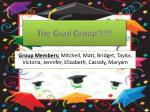 The Grad Group!!!!!