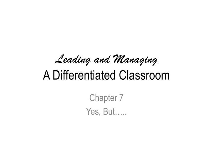 leading and managing a differentiated classroom n.