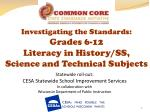 Investigating the Standards: Grades 6-12 Literacy in History/SS, Science and Technical Subjects