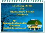 Learning Media for Elementary School Grade VI