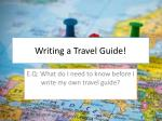 Writing a Travel Guide!