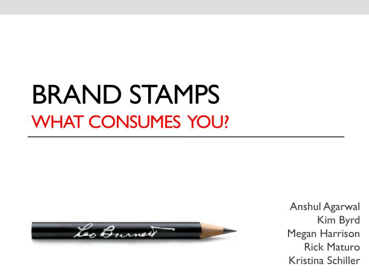 brand stamps what consumes you n.