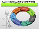 CASH FLOW PLANNING THAT WORKS