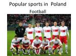 Popular sports in Poland Football