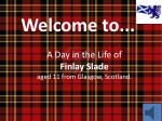 A Day in the Life of Finlay Slade aged 11 from Glasgow, Scotland.