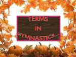 TERMS IN GYMNASTICS…