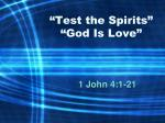 """""""Test the Spirits"""" """"God Is Love"""""""