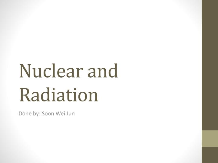 nuclear and radiation n.