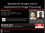 Wavelet for Graphs and its Deployment to Image Processing