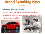 Brand Spanking  New by:  katie