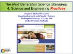 The Next Generation Science Standards : 4. Science and Engineering Practices