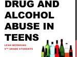 Drug and Alcohol Abuse in Teens