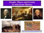 People, Places and Events in American History