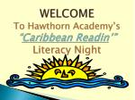 "WELCOME To Hawthorn Academy's "" Caribbean  Readin '"" Literacy Night"