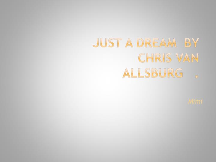 just a dream by chris van allsburg n.