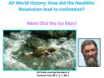 AP World History: How did the Neolithic Revolution lead to civilization?