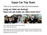 Super Car Trip Team