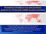 Prevalence of tobacco use and purchase patterns in 14 low and middle income countries