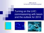 Turning on the LHC: commissioning with beam and the outlook for 2010