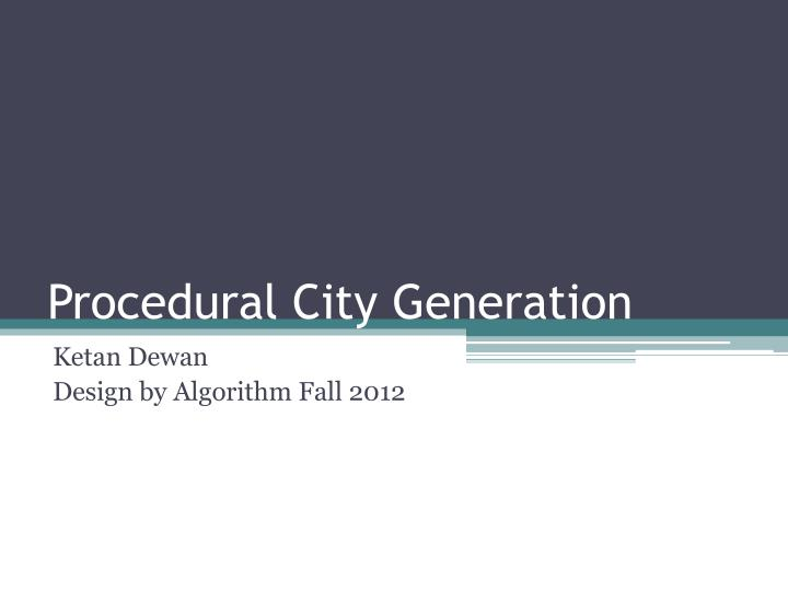 PPT - Procedural City Generation PowerPoint Presentation - ID:2533504