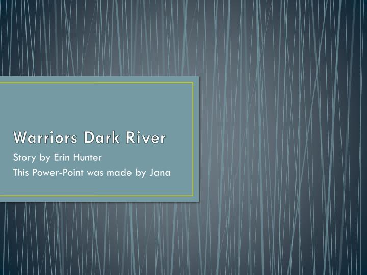 warriors dark river n.