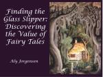 Finding the Glass Slipper: Discovering the Value of Fairy Tales
