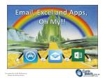 Email, Excel and Apps, Oh My!!