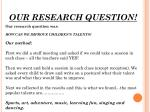 OUR RESEARCH QUESTION!