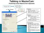 Tabbing in  MasterCam : Preventing Cutout Material from Separation
