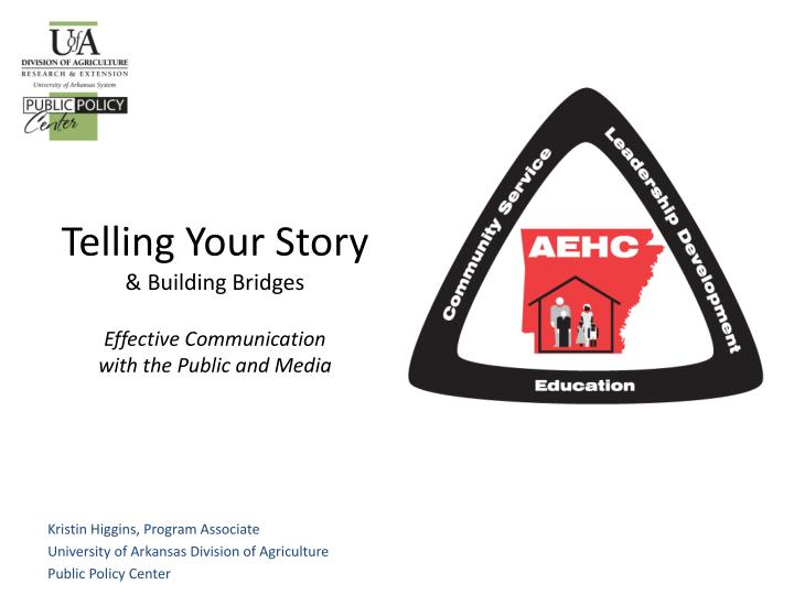 telling your story building bridges effective communication with the public and media n.