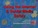 Using the Internet & Social Media Safely