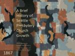A Brief History of Seattle Presbytery Church Growth