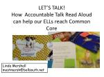 LET'S TALK! How Accountable Talk Read Aloud can help our ELLs reach Common Core