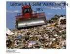 Lecture 8.1: Solid Waste and the 3R's