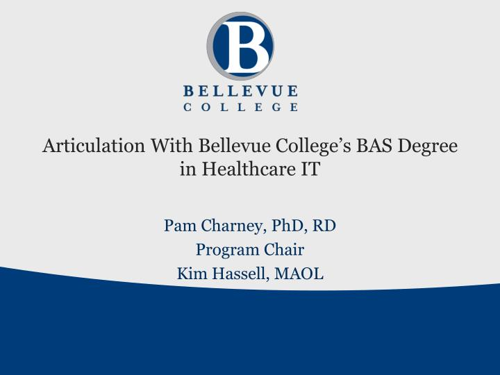 articulation with bellevue college s bas degree in healthcare it n.