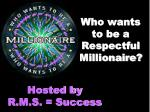 Who wants to be  a Respectful  Millionaire?