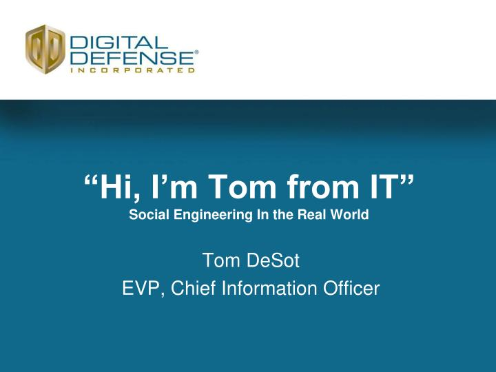 hi i m tom from it social engineering in the real world n.