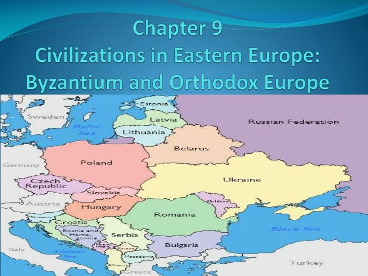 chapter 9 civilizations in eastern europe byzantium and orthodox europe n.