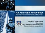 Air Force ISR Reach Back Distributed Common Ground Systems