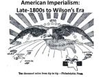 American Imperialism: L ate-1800s to Wilson's Era