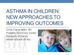 Asthma in Children: New Approaches to Improving Outcomes